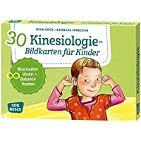 30 Kinesiologie-Bildkarten für Kinder: Blockaden lösen - Balance finden. (Körperarbeit und innere Balance)