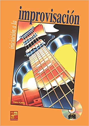 Iniciación a la improvisación en la guitarra - 1 Libro + 1 CD ...