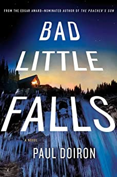 Bad Little Falls: A Novel (Mike Bowditch Mysteries Book 3) by [Doiron, Paul]