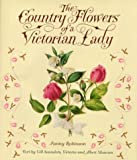 Country Flowers of A Victorian Lady, Fanny Robinson, 006019703X