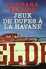 Jeux de dupes à la Havane par Parker