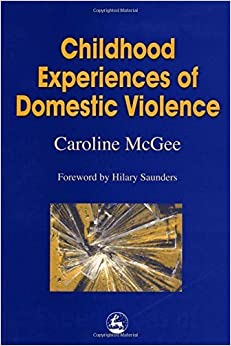 Book Childhood Experiences of Domestic Violence: The Herd, Primal Horde, Crowds and Masses by Caroline McGee (2000-07-01)