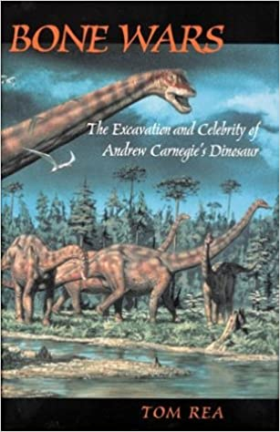Bone wars the excavation of andrew carnegies dinosaur tom rea bone wars the excavation of andrew carnegies dinosaur tom rea 9780822958468 amazon books fandeluxe Ebook collections