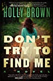 Image of Don't Try To Find Me: A Novel