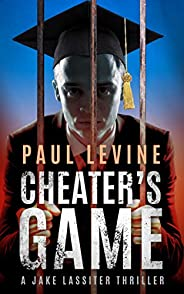CHEATER'S GAME: A Stand-Alone Thriller (Jake Lassiter Legal Thrillers Book