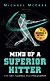 Mind of a Superior Hitter: The Art, Science and Philosophy: more info