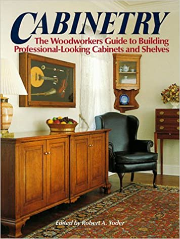 Exceptionnel Cabinetry (Readeru0027s Digest Woodworking): Robert Yoder: 9780762101658:  Amazon.com: Books
