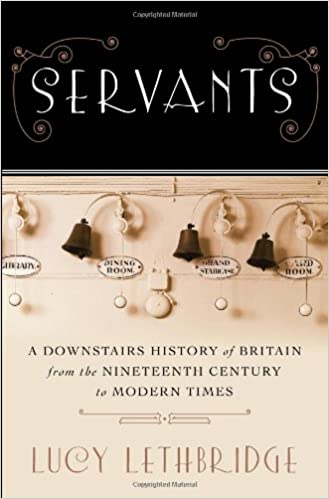 Amazon.com: Servants: A Downstairs History of Britain from the ... on early 20th century english homes, 19th century scotland homes, 19th century norwegian homes, 19th century spanish homes, 19th century colonial homes, 19th century danish homes, 19th century china homes, 19th century french homes, 19th century chinese homes, 19th century southern homes, carriage house homes, 19th century american homes, 19th century dinner party,