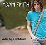 Another Way to Get to Heaven by Adam Smith (2010-06-01)