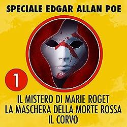 Il mistero di Marie Roget / La maschera della morte rossa / Il corvo (Speciale Edgar Allan Poe 1)