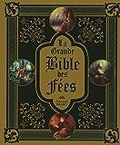 La Grande Bible des fées ~ Edouard Brasey, Sandrine Gestin, Amandine Labarre, Alain-Marc Friez, David Thiérrée