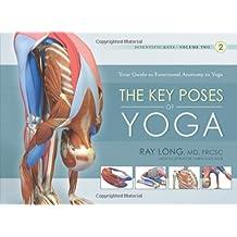 The Key Poses of Yoga: Scientific Keys, Volume II