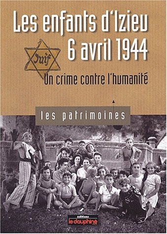 "Download ""les enfants d'Izieu 6 avril 1944 ; un crime contre l'humanité"" PDF"