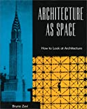 Architecture As Space, Bruno Zevi, 0306805375