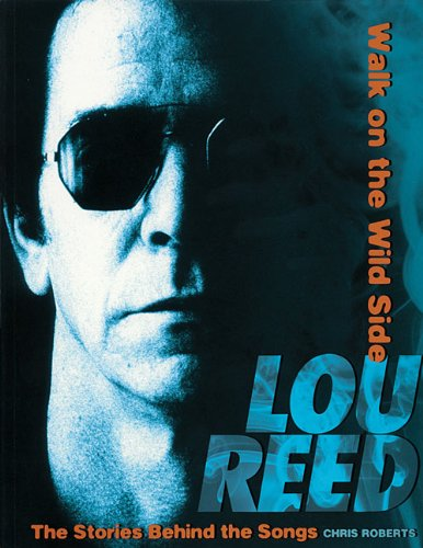 Lou Reed: The Stories Behind The Songs (Softcover)