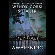 Awakening: Lily Dale Audiobook by Wendy Corsi Staub Narrated by Jessica Almasy