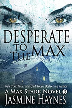 Desperate to the Max (Max Starr series, Book 3,  a paranormal romance mystery) by [Haynes, Jasmine]