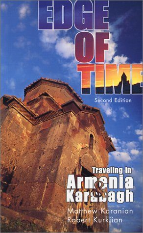 Edge of Time: Traveling in Armenia and Karabagh (Revised Second Edition)