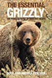 The Essential Grizzly: The Mingled Fates of Men and Bears