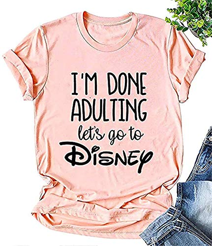Disney Ice 2019 - I'm Done Adulting Let's Go to Disney Cute T Shirt for Women Letter Graphic Disney World Tees Shirt Summer Tops (Medium, Pink)