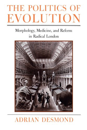 The Politics of Evolution: Morphology, Medicine, and Reform in Radical London (Science and Its Conceptual Foundations series)