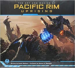 The Art And Making Of Pacific Rim Uprising por Daniel Wallace