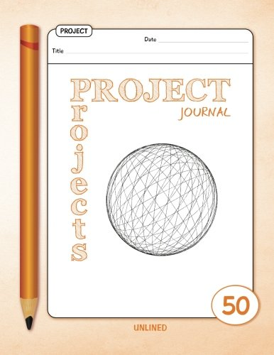 Project Journal - Unlined - 50 Projects: (Orange) 8.5x11 inches - 50 Blank templates to plan your projects pdf epub