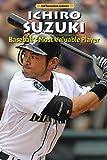 Ichiro Suzuki: Baseball's Most Valuable Player (Influential Asians)