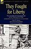 They Fought for Liberty, Joshua M. Addeman and Thomas Wentworth Higginson, 1846778565