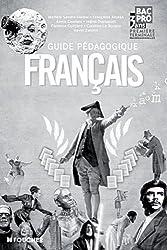 Français 1e et Tle Bac pro : Guide pédagogique