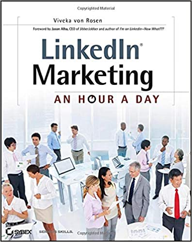 LinkedIn Marketing: An Hour a Day: Viveka von Rosen: 9781118358702