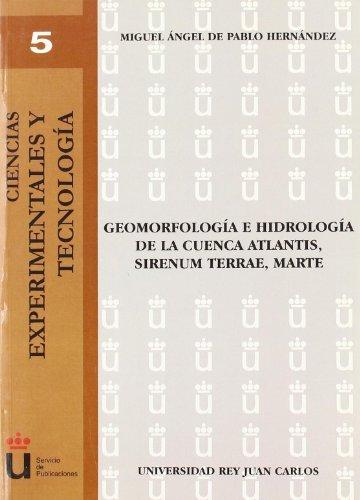 Descargar Libro Geomorfología E Hidrología De La Cuenca Atlantis, Sirenum Terrae, Marte Miguel Angel Depablo Hernndez