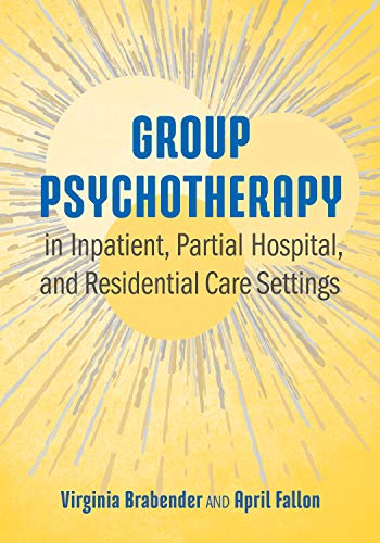 (Group Psychotherapy in Inpatient, Partial Hospital, and Residential Care Settings)
