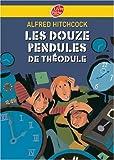 Les douze pendules de Théodule
