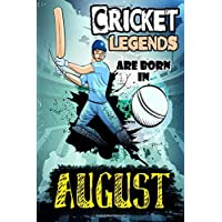 Cricket Legends Are Born In AUGUST: Cricket JOURNAL
