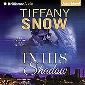 In His Shadow   Tiffany Snow