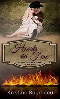Hearts on Fire (Hidden Springs Book 2) by [Raymond, Kristine]