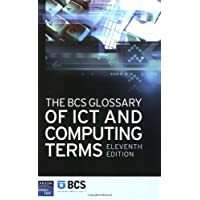 The BCS Glossary of ICT and Computing Terms (11th Edition)