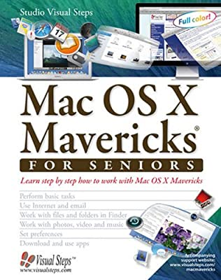 Mac OS X Mavericks for Seniors: Learn Step by Step How to Work with