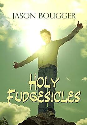 Holy Fudgesicles
