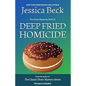 Deep Fried Homicide: Donut Mystery #13 (The Donut Mysteries)