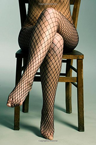 Fishnet Platform (journal: Woman in Fishnet Bodystocking Blank Note Book Diary ~ 6 x 9 Size ~ 150 Gray Lined Pages ~ COLLEGE Ruled)