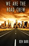 We Are the Road Crew, Vol. 1