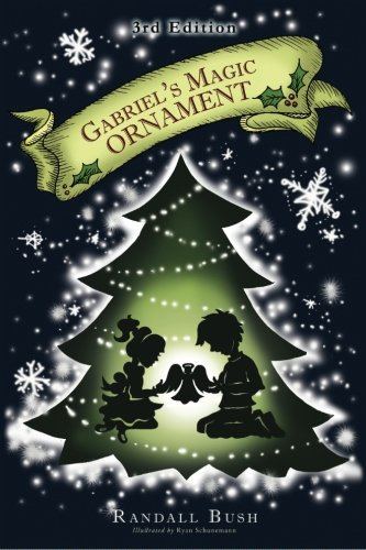Bush Ornament (Gabriel's Magic Ornament, 3rd Edition (The Christmas Tree Tales) (Volume 1))