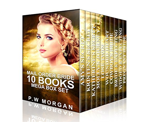 Mail Order Bride 10 Book Mega Box Set: 10 Clean Western Historical Romances: A Inspirational Frontier Mail Order Bride Collection