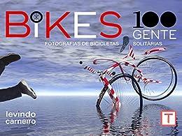 Bikes 100 Gente por [Carneiro,Levindo]