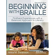 Beginning with Braille: Firsthand Experiences with a Balanced Approach to Literacy