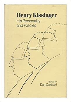 henry kissinger his personality and policies duke press policy studies