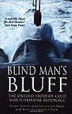 Blind Mans Bluff: The Untold Story of Cold War Submarine Espionage