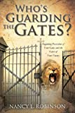 Who S Guarding the Gates, Nancy Robinson, 1624191843